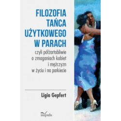 Filozofia tańca użytkowego w parach - Ligia Gepfert - Książka
