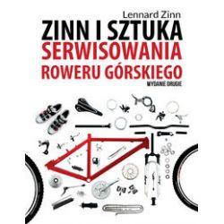 Zinn i sztuka serwisowania roweru górskiego - Lennard Zinn - Książka