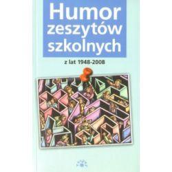 Humor zeszytów szkolnych z lat 1948–2008 - Krystyna Gałkiewicz - Książka
