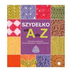 Szydełko od A do Z - praca zbiorowa - Książka