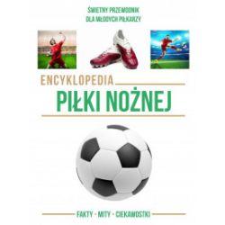 Encyklopedia piłki nożnej (oprawa twarda, 144 stron, rok wydania 2018) - praca zbiorowa - Książka