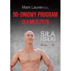 90-dniowy program dla mężczyzn. Siła bez siłki - Mark Lauren, Julian Galinski - Książka