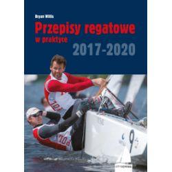 Przepisy regatowe w praktyce 2017-2020 - Bryan Willis - Książka