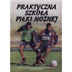 Praktyczna szkoła piłki nożnej - Harvey Gill i inni - Książka