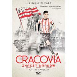 Cracovia znaczy Kraków. Historia w Pasy - Tomasz Gawędzki - Książka