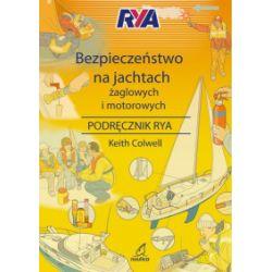 Bezpieczeństwo na jachtach żaglowych i motorowych. Podręcznik RYA - Keith Colwell - Książka