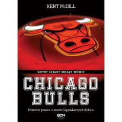 Chicago Bulls. Gdyby ściany mogły mówić, wydanie 2 - Kent McDill - Książka