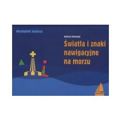 Światła i znaki nawigacyjne na morzu - Andrzej Pochodaj - Książka