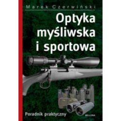 Optyka myśliwska i sportowa - Marek Czerwiński - Książka