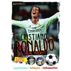 Wszystko, co powinniście wiedzieć o Cristiano Ronaldo i Realu Madryt - Yvette Żółtowska-Darska - Książka
