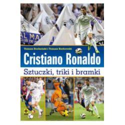 Cristiano Ronaldo. Sztuczki triki bramki - Tomasz Bocheński, Tomasz Borkowski - Książka
