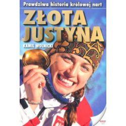 Złota Justyna. Prawdziwa historia królowej nart - Kamil Wolnicki - Książka Pozostałe
