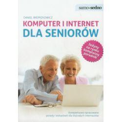 Komputer i internet dla seniorów. Kompleksowo opracowane porady i wskazówki dla dojrzałych internautów - Daniel Wieprzkowicz - Książka Pozostałe