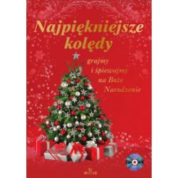 Najpiękniejsze kolędy. Grajmy i śpiewajmy na Boże Narodzenie + CD - Książka