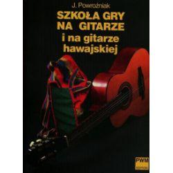 Szkoła gry na gitarze i na gitarze hawajskiej - Józef Powroźniak - Książka