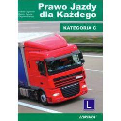 Prawo jazdy dla każdego Kategoria C - Czyżewski Andrzej, Papuga Mariusz, Papuga Zbigniew - Książka