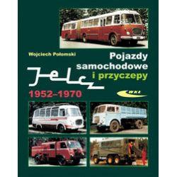 Pojazdy samochodowe i przyczepy Jelcz 1952-1970 - Wojciech Połomski - Książka