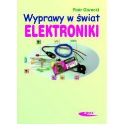 Wyprawy w świat elektroniki - Piotr Górecki - Książka