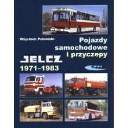 Pojazdy samochodowe i przyczepy. Jelcz 1971-1983 - Wojciech Połomski - Książka