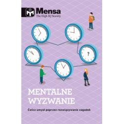 Mensa. The High IQ Society. Mentalne wyzwanie - praca zbiorowa - Książka