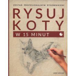 Rysuj koty w 15 minut - Jake Spicer - Książka
