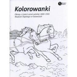 Kolorowanki. Obrazy z Galerii sztuki polskiej 1800-1945 Muzeum Śląskiego w Katowicach - praca zbiorowa - Książka Pozostałe