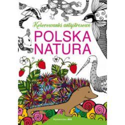 Polska natura. Kolorowanki antystresowe - Olga Baszczak - Książka