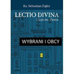 Wybrani i obcy. Lectio divina. 1 List św. Piotra - Sebastian Fajfer - Książka