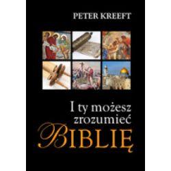 I ty możesz zrozumieć Biblię - Peter Kreeft - Książka