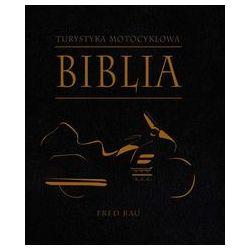 Biblia turystyki motocyklowej - Fred Rau - Książka
