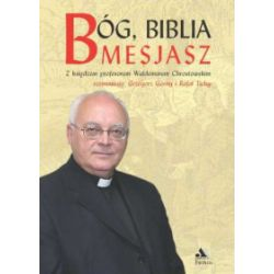 Bóg, Biblia Mesjasz - Grzegorz Górny, Rafał Tichy, Waldemar Chrostowski - Książka Pozostałe