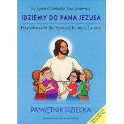 Idziemy do Pana Jezusa. Pamiętnik dziecka - Ryszard Czekalski, Ewa Jancewicz - Książka