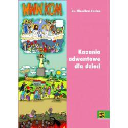 www.kom. Kazania adwentowe dla dzieci 2017 - Mirosław Kozina - Książka