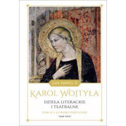 Dzieła literackie i teatralne. Tom II. Utwory poetyckie (1946-2003) - Karol Wojtyła - Książka