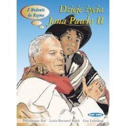 Dzieje życia Jana Pawła II - Dominique Bar, Louis-Bernard Koch, Guy Lehideux - Książka Pozostałe