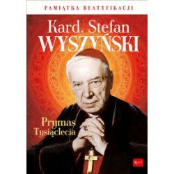 Kardynał Stefan Wyszyński Prymas Tysiąclecia Pamiątka Beatyfikacji + CD - Marek Balon - Książka