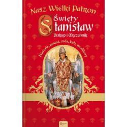 Nasz Wielki Patron. Święty Stanisław Biskup i Męczennik - Marek Balon - Książka
