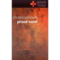Chrześcijaństwo przed nami - praca zbiorowa - Książka
