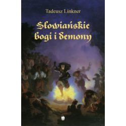 Słowiańskie bogi i demony, wydanie 3 - Tadeusz Linkner - Książka Pozostałe