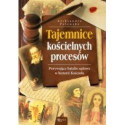 Tajemnice kościelnych procesów - Aleksandra Polewska - Książka Pozostałe