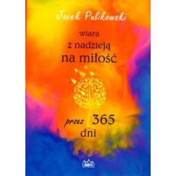 Wiara z nadzieją na miłość przez 365 dni - Jacek Pulikowski - Książka Pozostałe