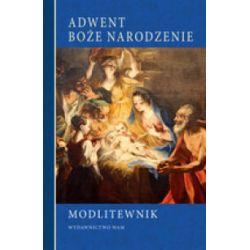 Adwent i Boże Narodzenie. Modlitewnik - praca zbiorowa - Książka