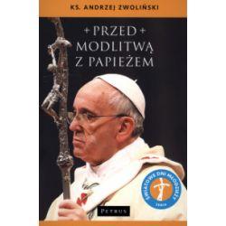 Przed modlitwą z Papieżem - Andrzej Zwoliński - Książka
