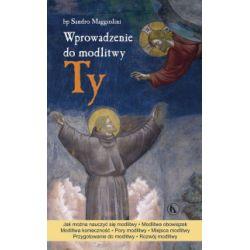 Wprowadzenie do modlitwy Ty - Maggiolini Sandro - Książka