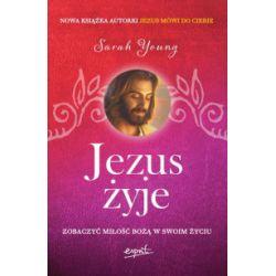 Jezus żyje. Zobaczyć miłość Bożą w swoim życiu - Sarah Young - Książka