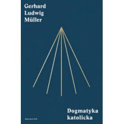 Dogmatyka katolicka - kard. Gerhard Ludwig Muller - Książka