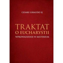 Traktat o Eucharystii. Wprowadzenie w misterium - Cesare Giraudo SJ - Książka