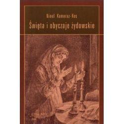Święta i obyczaje żydowskie (oprawa broszurowa, 146 stron, rok wydania 2008) - Ninel Kameraz-Kos - Książka