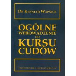 Ogólne wprowadzenie do Kursu cudów - Kenneth Wapnick - Książka