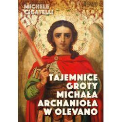 Tajemnice groty Michała Archanioła w Olevano - Michele Cicatelli - Książka